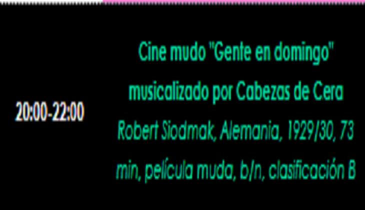 Año Dual México-Alemania: Musicalización en vivo del filme silente ¨Gente en Domingo